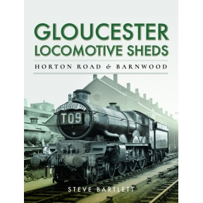 Book - Gloucester Locomotive Sheds Horton Road & Barnwood