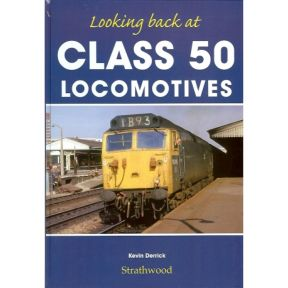 Strathwood - Looking back at Class 50 locomotives