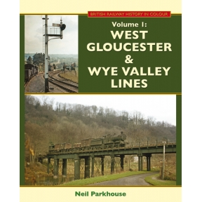 West Gloucester & Wye Valley Lines: Second Edition