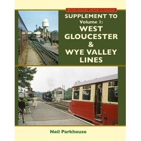 Gloucester Midland Lines West Gloucester & Wye Valley Lines: Supplement To Volume 1