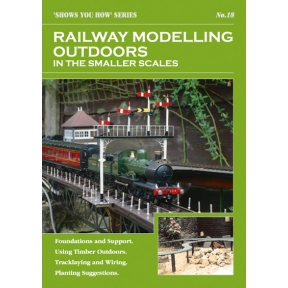 Show You How Booklet No. 18 - Railway Modelling Outdoors